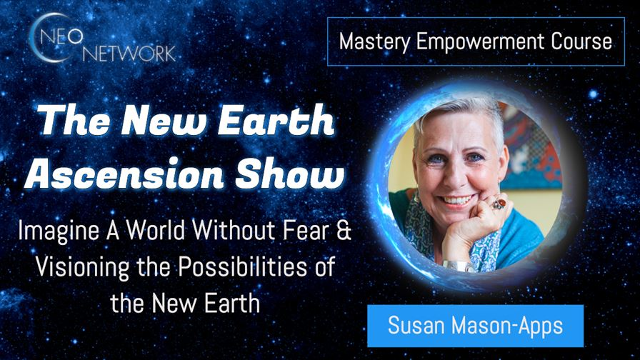 Imagine A World Without Fear: Visioning the Possibilities of the New Earth